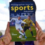 Livre – Photographier tous les sports, guide pratique