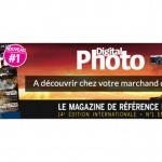 Digital Photo, le magazine de référence pour les photographes en Europe arrive enfin en France !