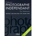 Livre : Photographe Indépendant d'Eric Delamarre