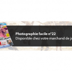 Photographie facile n°22 – Créez des effets de retourche originaux