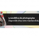 Le workflow du photographe
