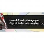Le workflow du photographe