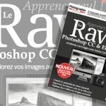 Savoir Tout Faire en Photographie Les Essentiels n°16 Spécial RAW