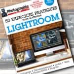 MAG // 50 exercices pratiques pour maîtriser Lightroom