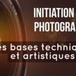 TUTO // Maîtriser les bases techniques et artistiques de la photographie