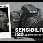 Soyons objectifs – La sensibilite ISO