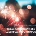 TUTO // Créer des effets lumineux avec Photoshop