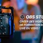TUTO // Créer des vidéos de formation, live ou visio avec OBS Studio